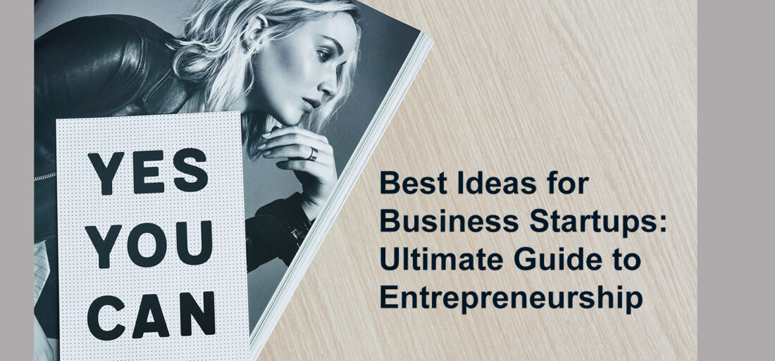 7 Best Ideas for Business Startups: Ultimate Guide to Entrepreneurship 2021